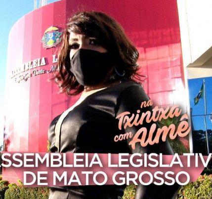 Almerinda invade Assembleia Legislativa de Mato Grosso