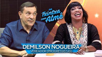 Na txintxa com Almê | Demilson Nogueira
