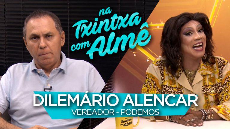 Na txintxa com Almê | Dilemário Alencar