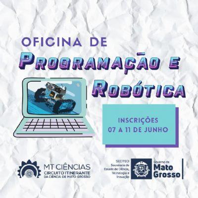 MT Ciências abre vagas para oficina virtual gratuita de Programação e Robótica